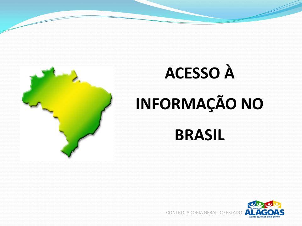 CONTROLADORIA GERAL DO ESTADO ACESSO À INFORMAÇÃO NO BRASIL