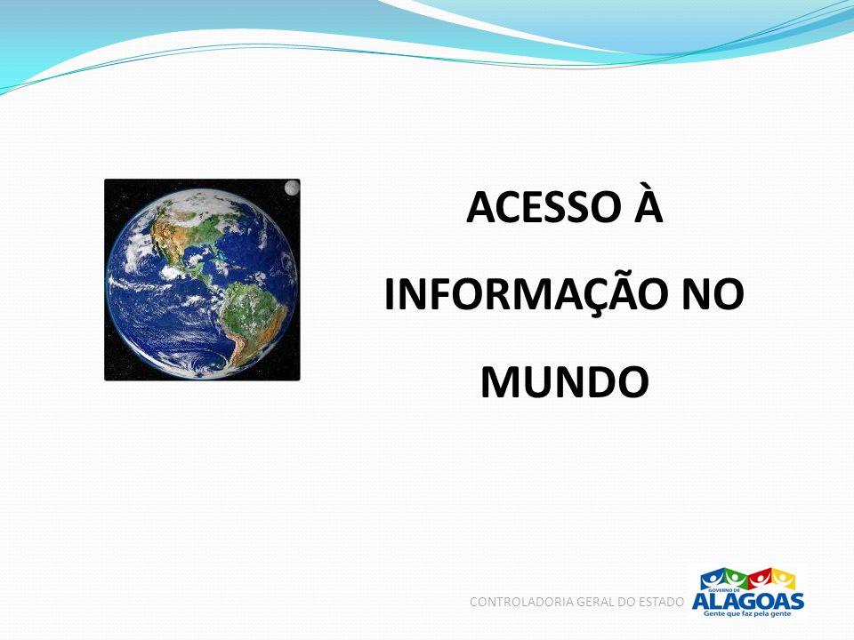 CONTROLADORIA GERAL DO ESTADO O acesso à informação pública tem sido, cada vez mais, reconhecido como um direito em várias partes do mundo.