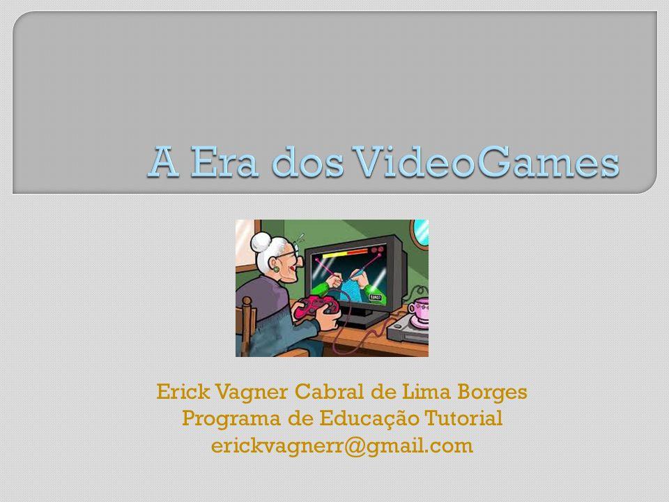 Erick Vagner Cabral de Lima Borges Programa de Educação Tutorial erickvagnerr@gmail.com