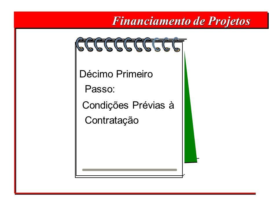 Financiamento de Projetos Décimo Primeiro Passo: Condições Prévias à Contratação