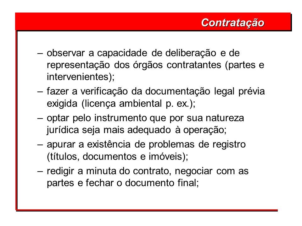 –observar a capacidade de deliberação e de representação dos órgãos contratantes (partes e intervenientes); –fazer a verificação da documentação legal