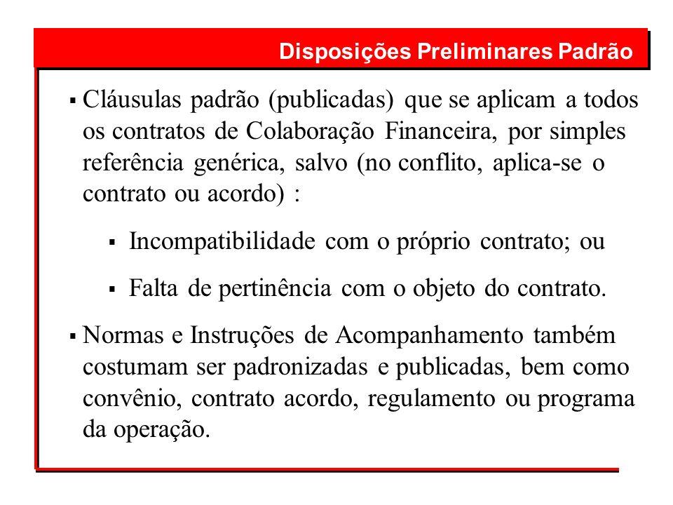 Cláusulas padrão (publicadas) que se aplicam a todos os contratos de Colaboração Financeira, por simples referência genérica, salvo (no conflito, apli