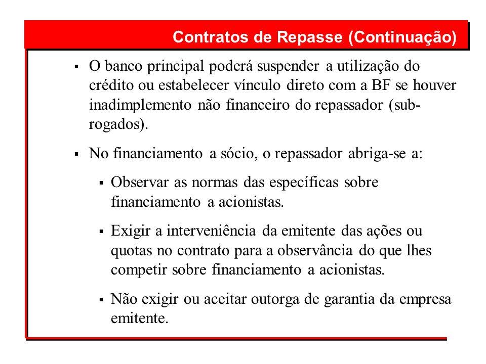 O banco principal poderá suspender a utilização do crédito ou estabelecer vínculo direto com a BF se houver inadimplemento não financeiro do repassado