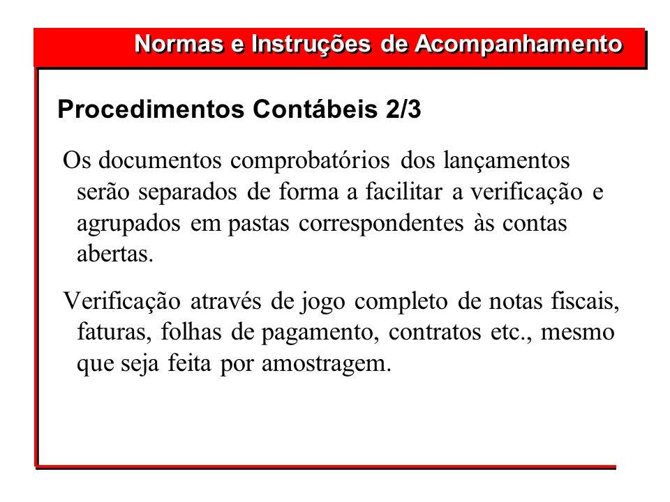 Os documentos comprobatórios dos lançamentos serão separados de forma a facilitar a verificação e agrupados em pastas correspondentes às contas aberta