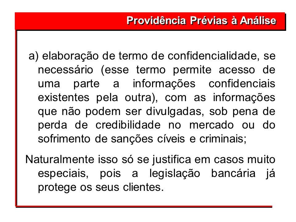 Providência Prévias à Análise a) elaboração de termo de confidencialidade, se necessário (esse termo permite acesso de uma parte a informações confide