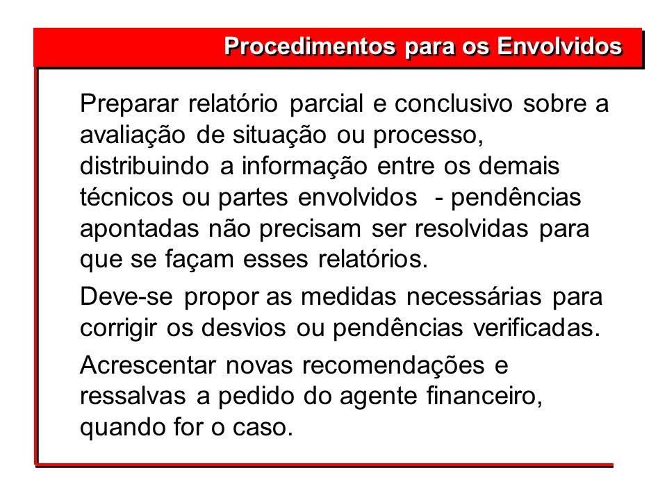 Procedimentos para os Envolvidos 4Preparar relatório parcial e conclusivo sobre a avaliação de situação ou processo, distribuindo a informação entre o