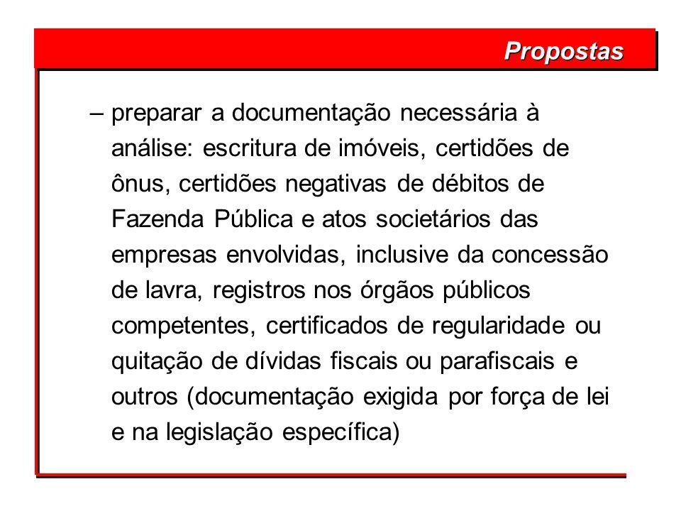 –preparar a documentação necessária à análise: escritura de imóveis, certidões de ônus, certidões negativas de débitos de Fazenda Pública e atos socie