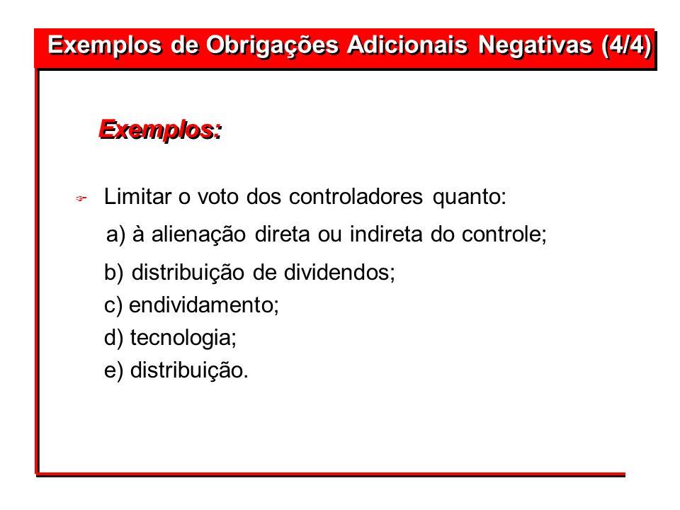 F Limitar o voto dos controladores quanto: a) à alienação direta ou indireta do controle; b) distribuição de dividendos; c) endividamento; d) tecnolog