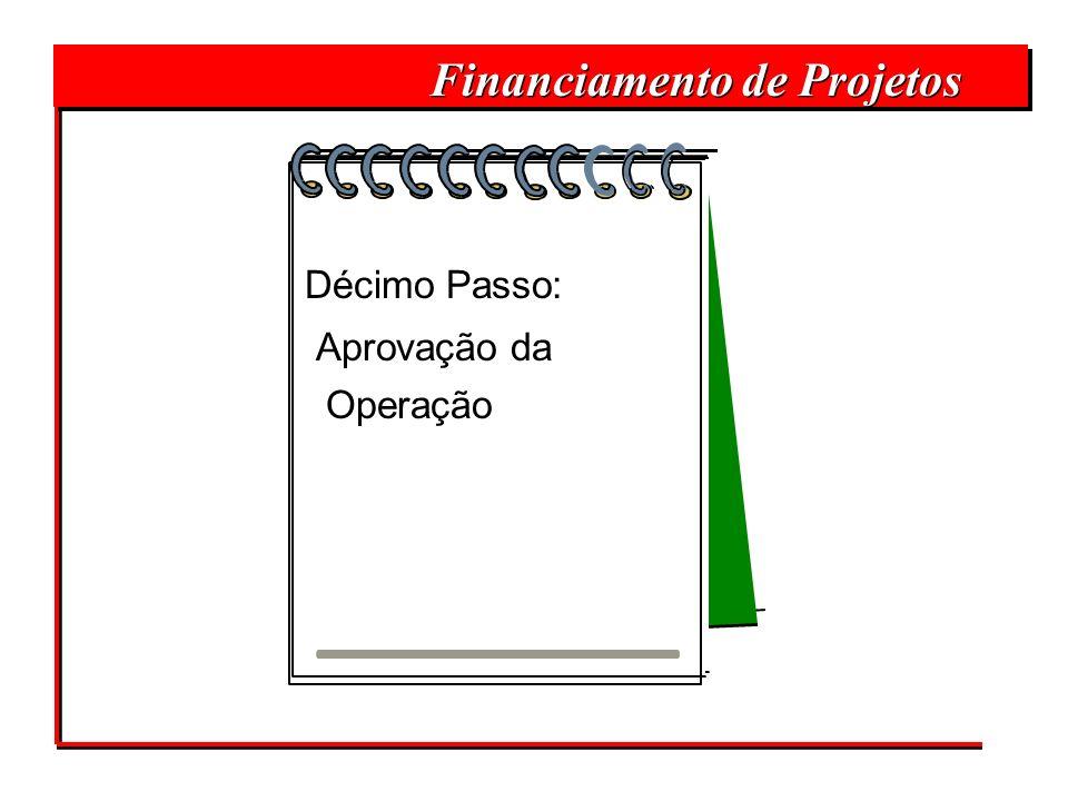 Financiamento de Projetos Décimo Passo: Aprovação da Operação