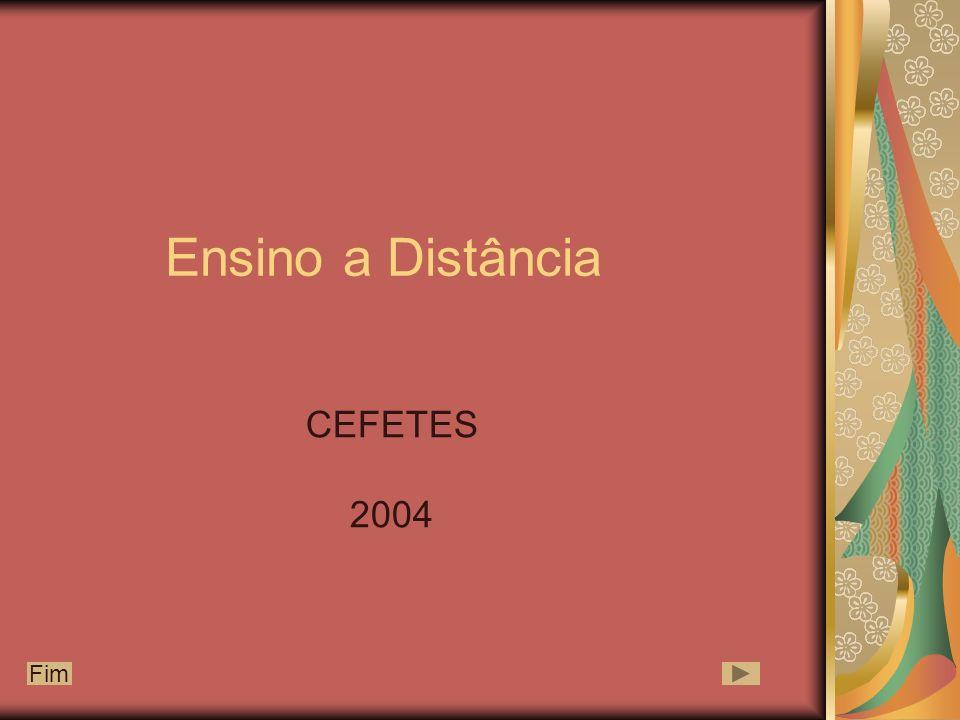 Ensino a Distância CEFETES 2004 Fim