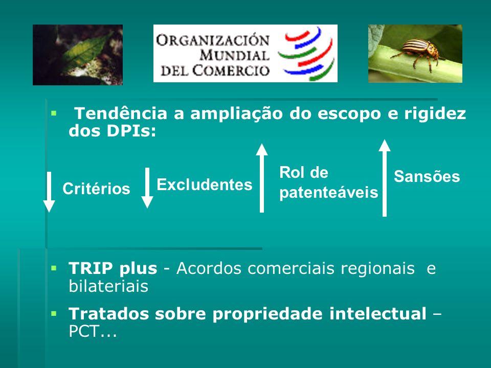 Tendência a ampliação do escopo e rigidez dos DPIs: TRIP plus - Acordos comerciais regionais e bilateriais Tratados sobre propriedade intelectual – PC