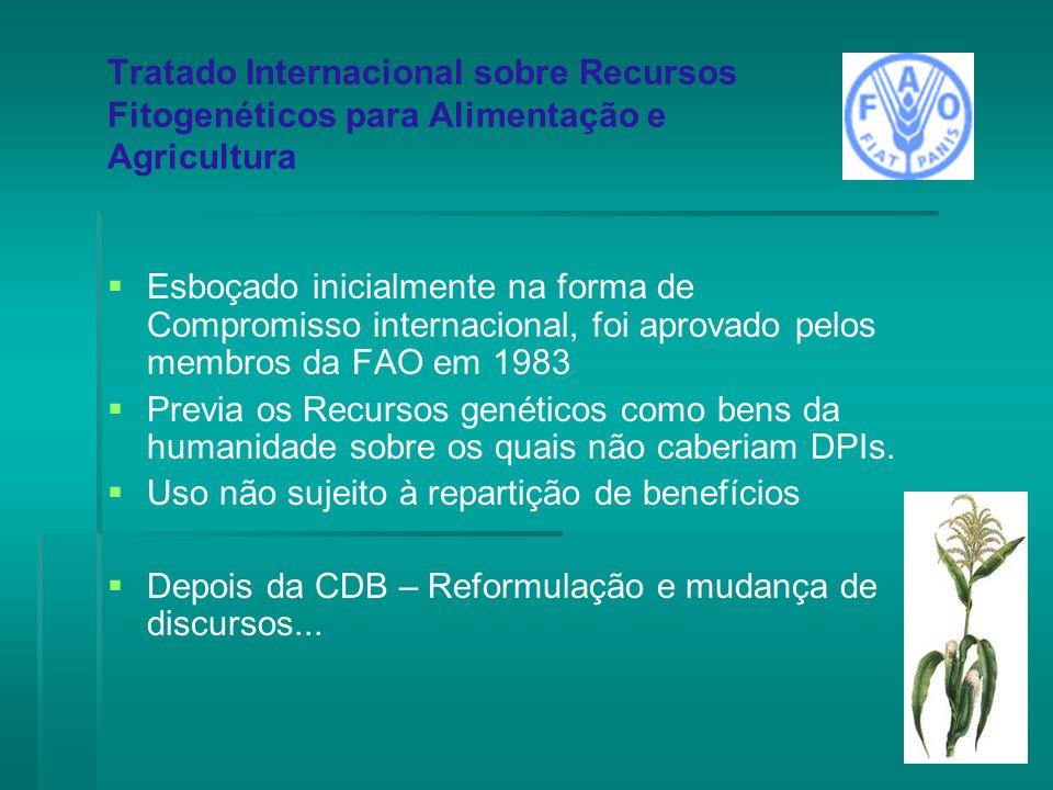 Tratado Internacional sobre Recursos Fitogenéticos para Alimentação e Agricultura Esboçado inicialmente na forma de Compromisso internacional, foi apr