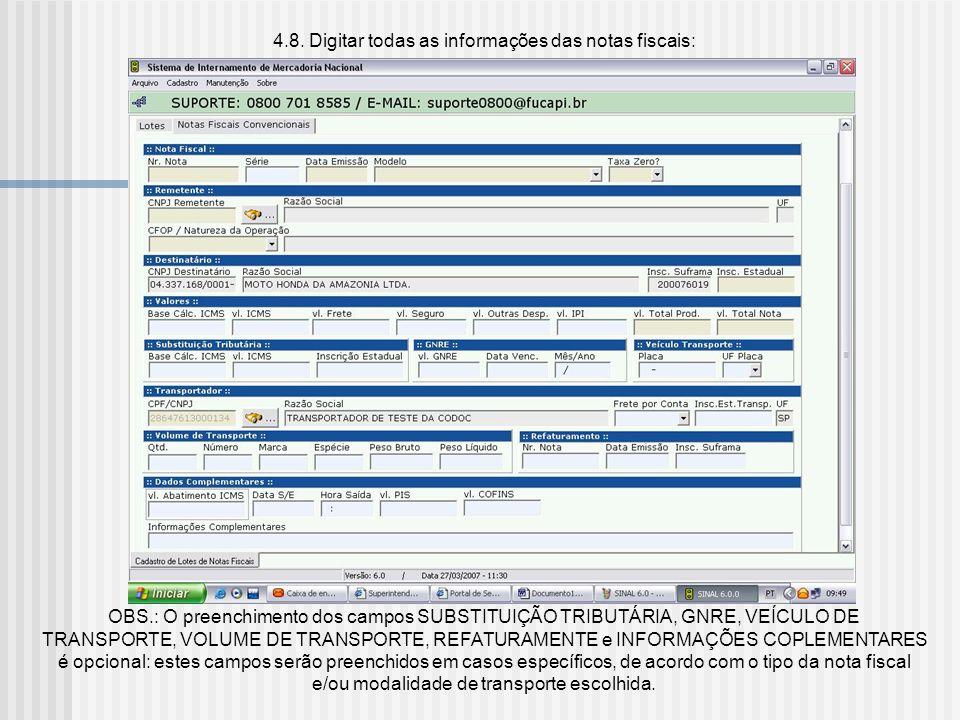 4.7. Após concluída a digitação dos dados do lote, clicar em SALVAR: será aberta a tela de notas fiscais, conforme o tipo selecionado na tela do lote: