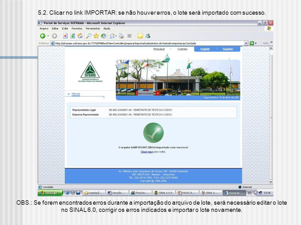 5.1. Clicar em PROCURAR e selecionar o arquivo de lote gerado, na pasta do SINAL no seu computador, no caminho C:\Arquivos de programas\SINAL600\Arqui