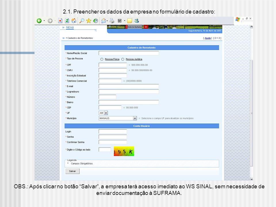 1. Realizar cadastro no WS SINAL, como empresa fornecedora: - WS SINAL - Cadastro de Remetente;WS SINAL - Cadastro de Remetente