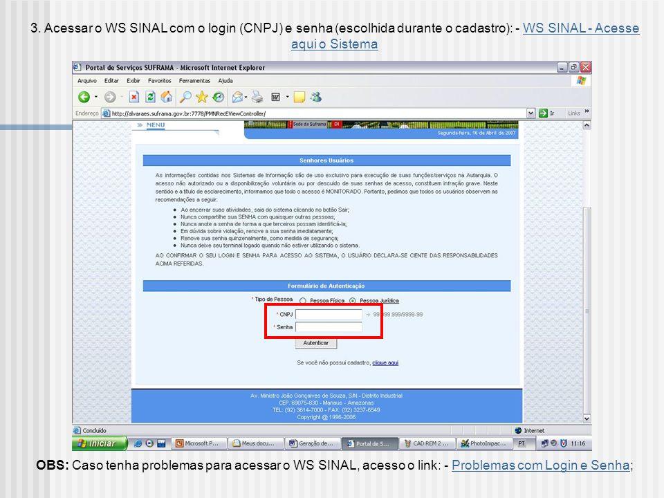 2.1. Preencher os dados da empresa no formulário de cadastro: OBS.: Após clicar no botão Salvar, a empresa terá acesso imediato ao WS SINAL, sem neces