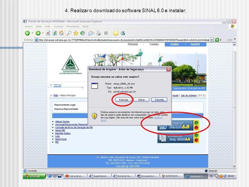 3. Acessar o WS SINAL com o login (CNPJ) e senha (escolhida durante o cadastro): - WS SINAL - Acesse aqui o SistemaWS SINAL - Acesse aqui o Sistema OB
