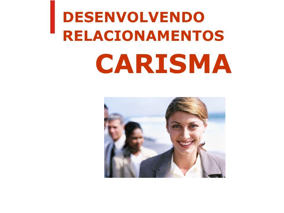 DESENVOLVENDO RELACIONAMENTOS CARISMA