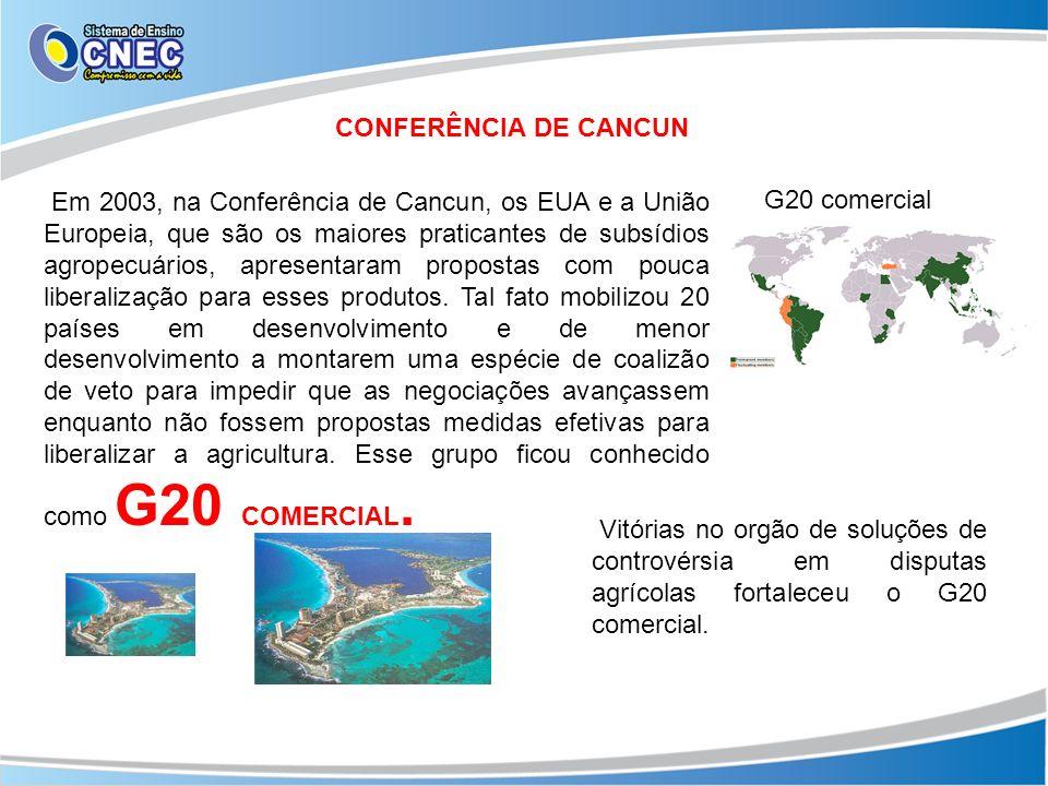 CONFERÊNCIA DE CANCUN Em 2003, na Conferência de Cancun, os EUA e a União Europeia, que são os maiores praticantes de subsídios agropecuários, apresen