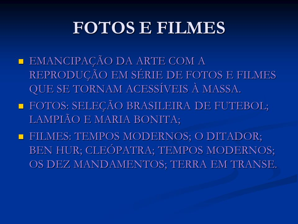 FOTOS E FILMES EMANCIPAÇÃO DA ARTE COM A REPRODUÇÃO EM SÉRIE DE FOTOS E FILMES QUE SE TORNAM ACESSÍVEIS À MASSA. EMANCIPAÇÃO DA ARTE COM A REPRODUÇÃO