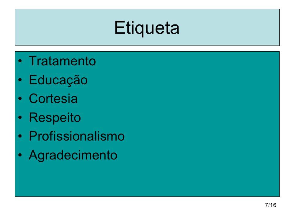 7/16 Etiqueta Tratamento Educação Cortesia Respeito Profissionalismo Agradecimento