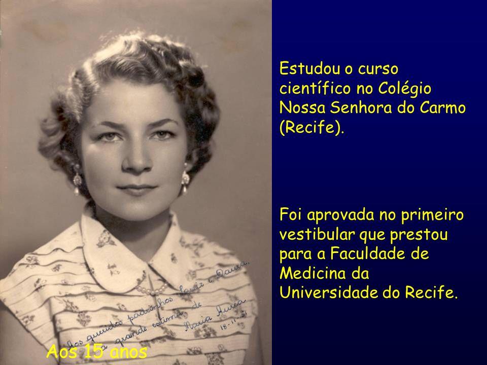 Aos 15 anos Estudou o curso científico no Colégio Nossa Senhora do Carmo (Recife). Foi aprovada no primeiro vestibular que prestou para a Faculdade de