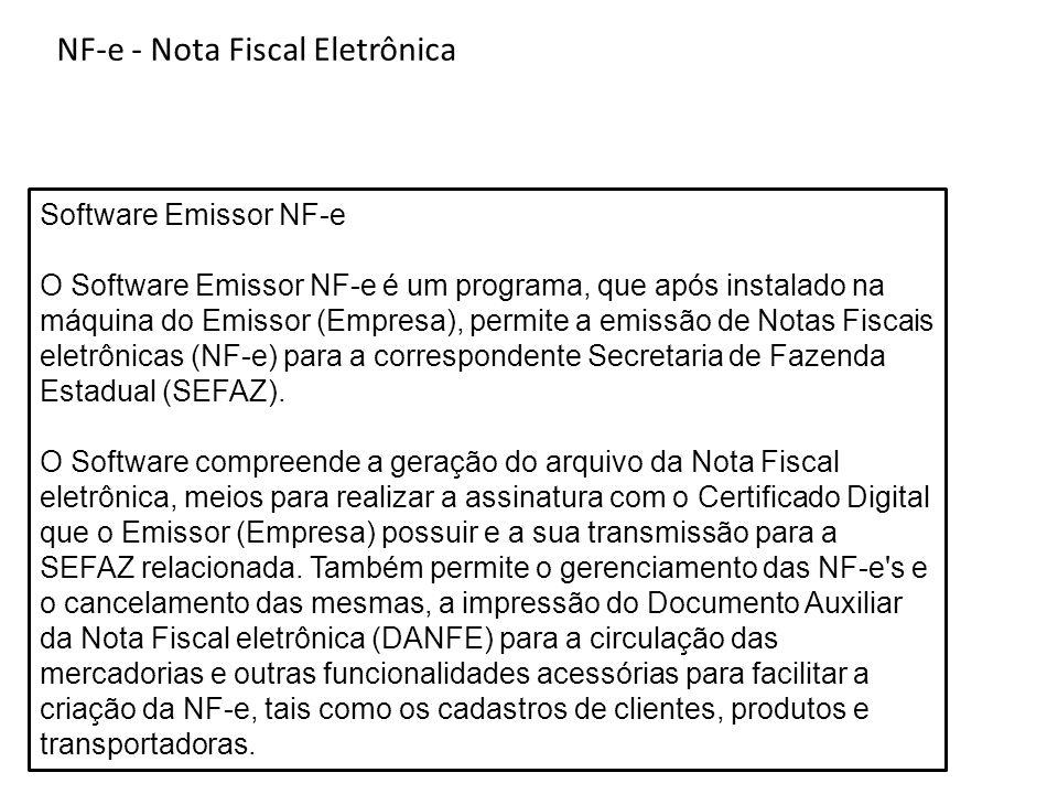 Software Emissor NF-e O Software Emissor NF-e é um programa, que após instalado na máquina do Emissor (Empresa), permite a emissão de Notas Fiscais el