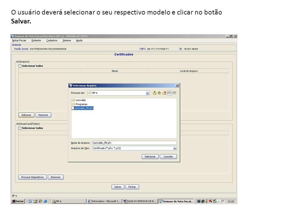 O usuário deverá selecionar o seu respectivo modelo e clicar no botão Salvar.