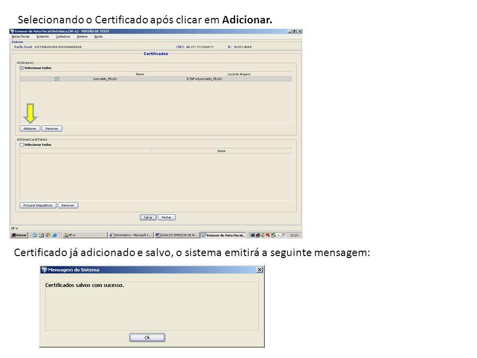 Selecionando o Certificado após clicar em Adicionar. Certificado já adicionado e salvo, o sistema emitirá a seguinte mensagem: