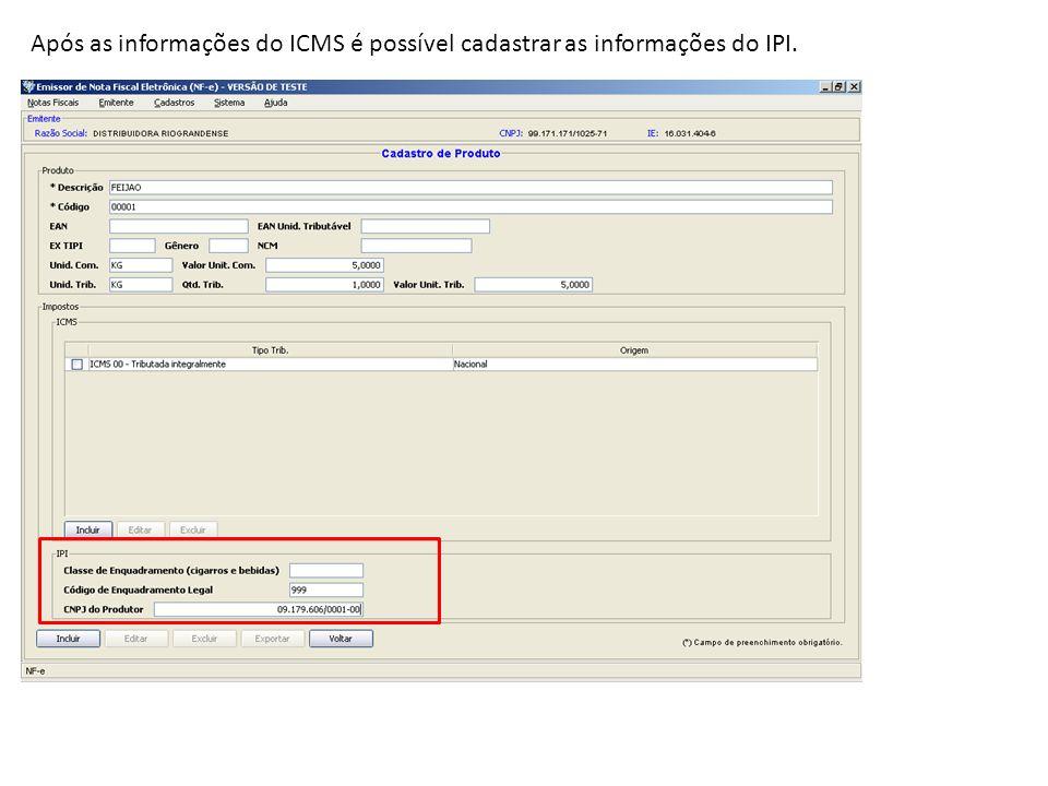 Após as informações do ICMS é possível cadastrar as informações do IPI.