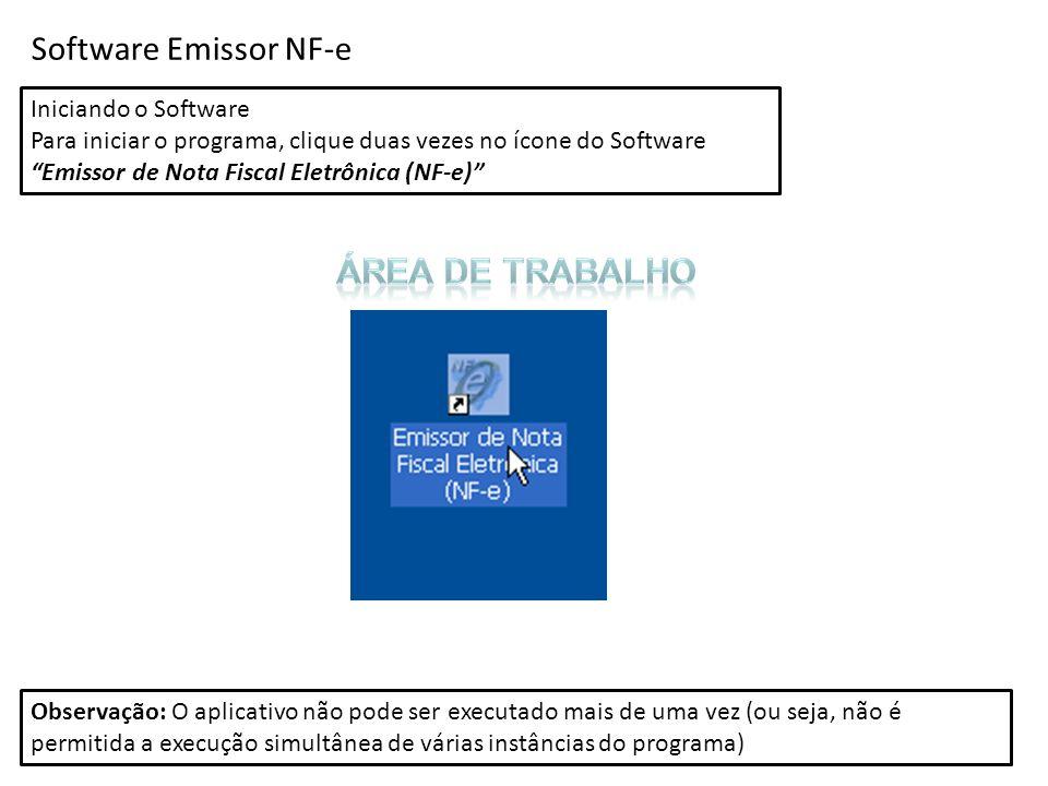 Iniciando o Software Para iniciar o programa, clique duas vezes no ícone do Software Emissor de Nota Fiscal Eletrônica (NF-e) Observação: O aplicativo