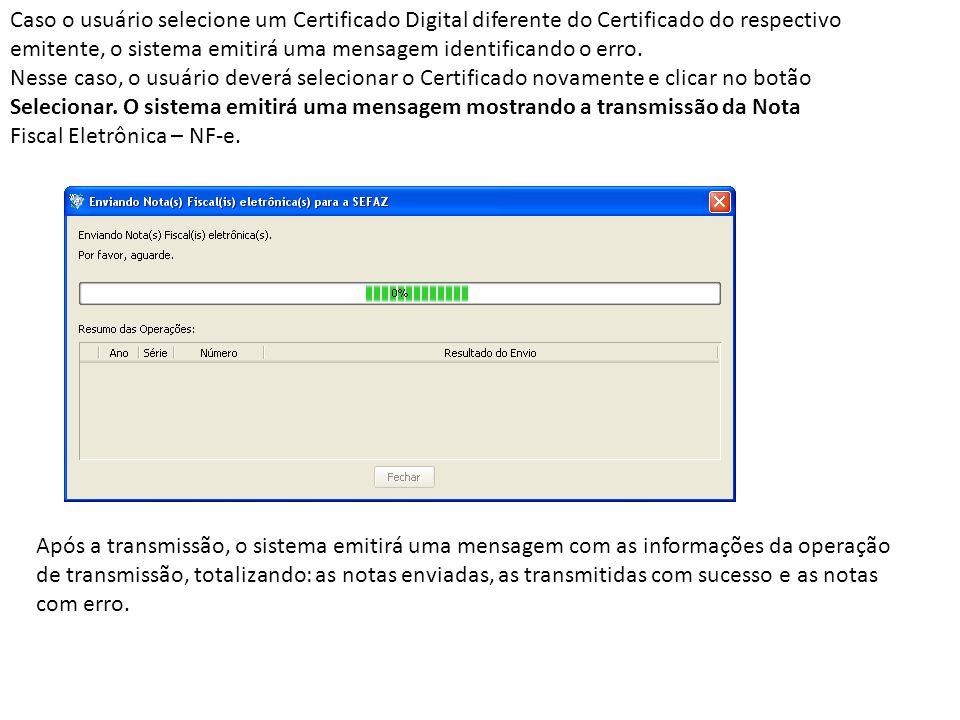 Após a transmissão, o sistema emitirá uma mensagem com as informações da operação de transmissão, totalizando: as notas enviadas, as transmitidas com