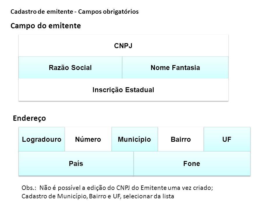 Cadastro de emitente - Campos obrigatórios Campo do emitente Endereço Obs.: Não é possível a edição do CNPJ do Emitente uma vez criado; Cadastro de Mu