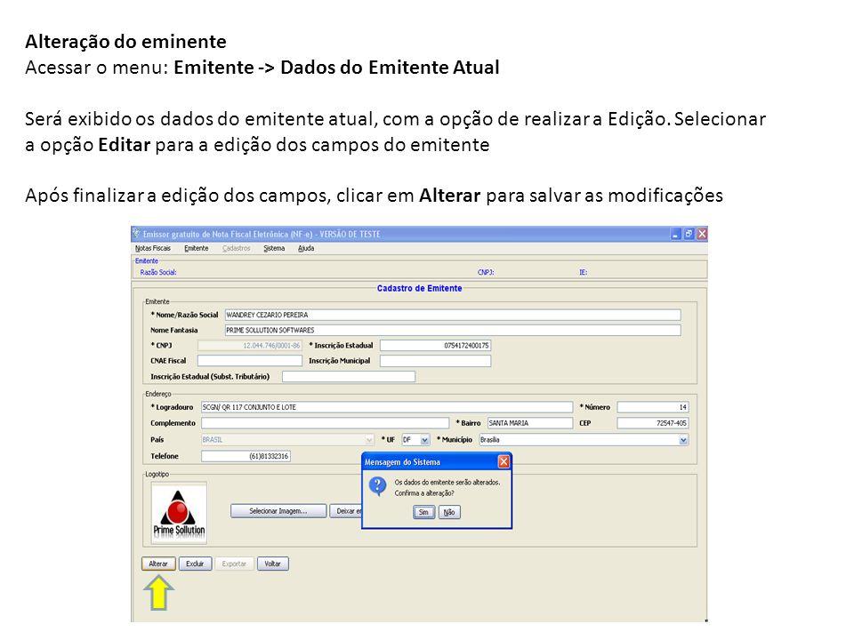 Alteração do eminente Acessar o menu: Emitente -> Dados do Emitente Atual Será exibido os dados do emitente atual, com a opção de realizar a Edição. S