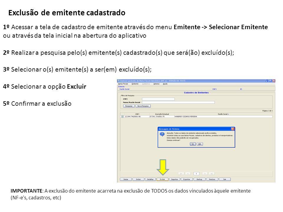 Exclusão de emitente cadastrado 1º Acessar a tela de cadastro de emitente através do menu Emitente -> Selecionar Emitente ou através da tela inicial n