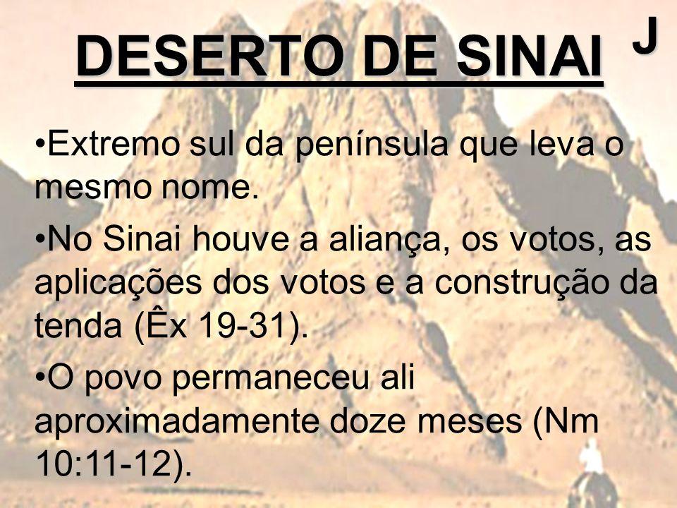Extremo sul da península que leva o mesmo nome. No Sinai houve a aliança, os votos, as aplicações dos votos e a construção da tenda (Êx 19-31). O povo