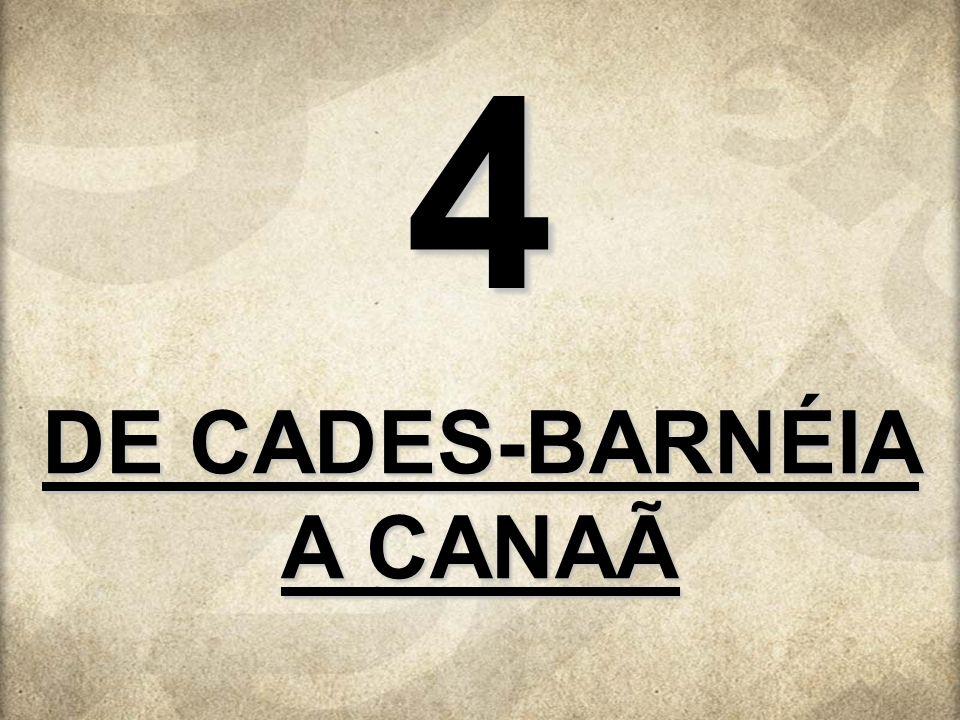 DE CADES-BARNÉIA A CANAÃ 4