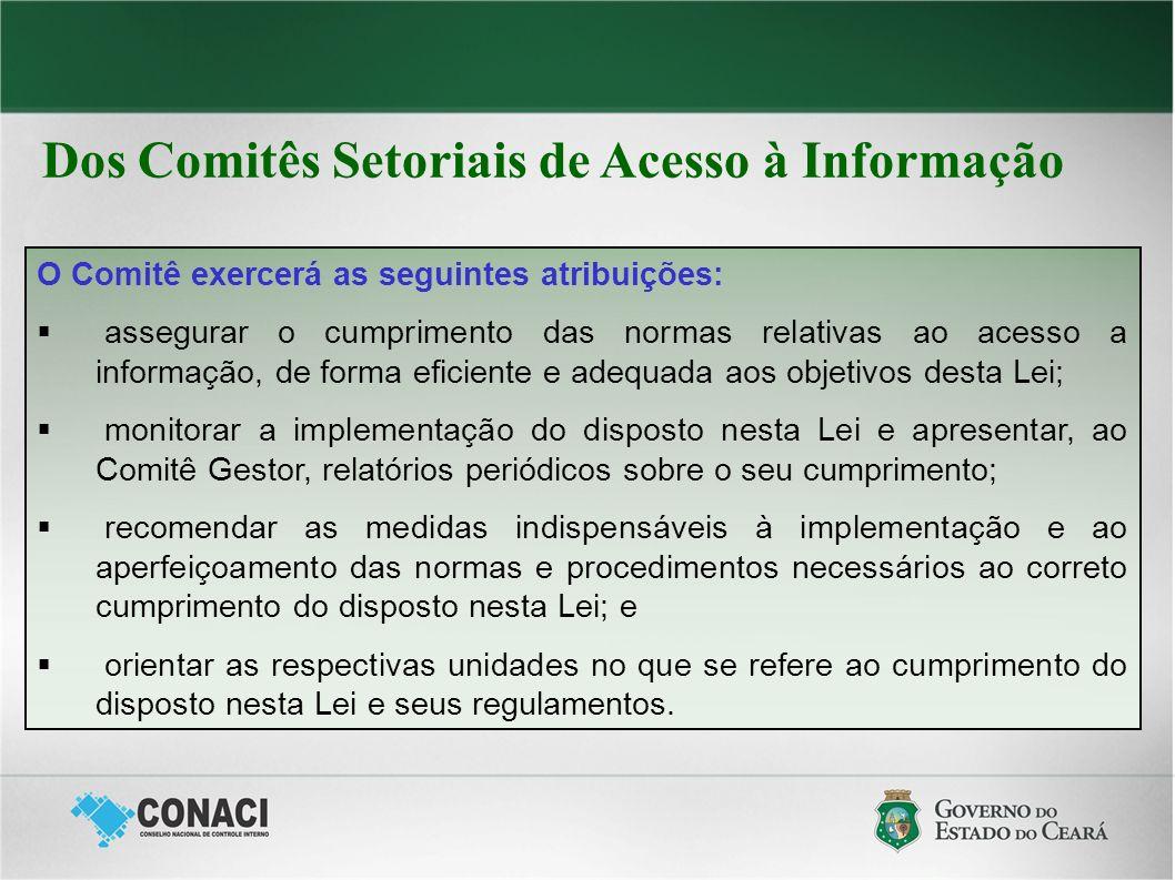 Dos Comitês Setoriais de Acesso à Informação O Comitê exercerá as seguintes atribuições: assegurar o cumprimento das normas relativas ao acesso a info