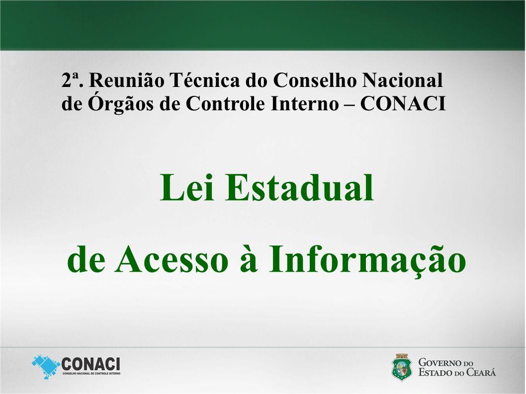 Lei Estadual de Acesso à Informação 2ª. Reunião Técnica do Conselho Nacional de Órgãos de Controle Interno – CONACI