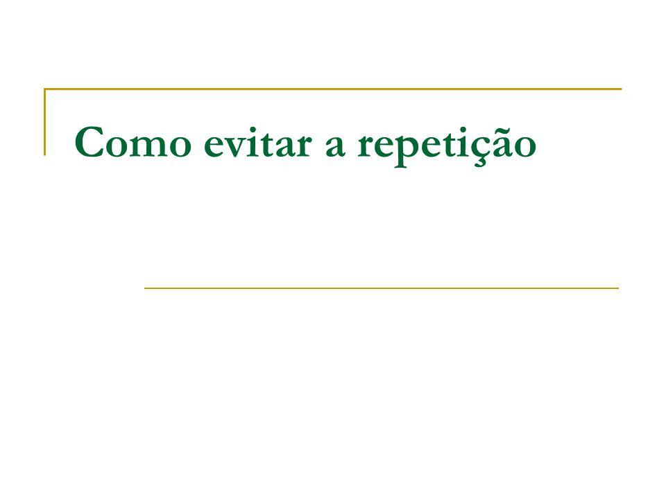A repetição de palavras só é considerada um problema na composição de um texto sob algumas condições: 1.