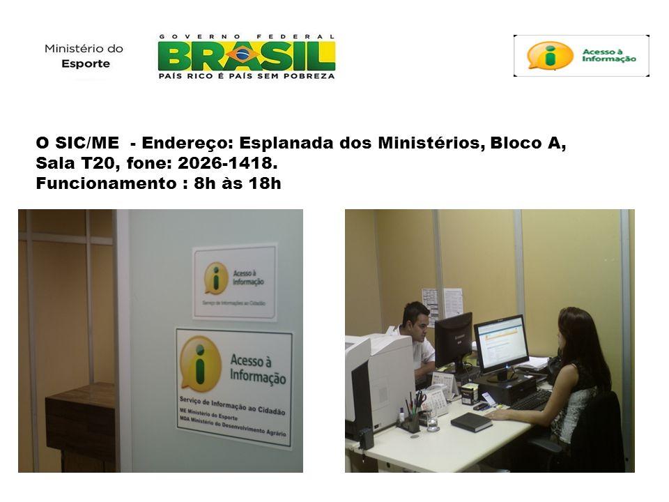 O SIC/ME - Endereço: Esplanada dos Ministérios, Bloco A, Sala T20, fone: 2026-1418. Funcionamento : 8h às 18h