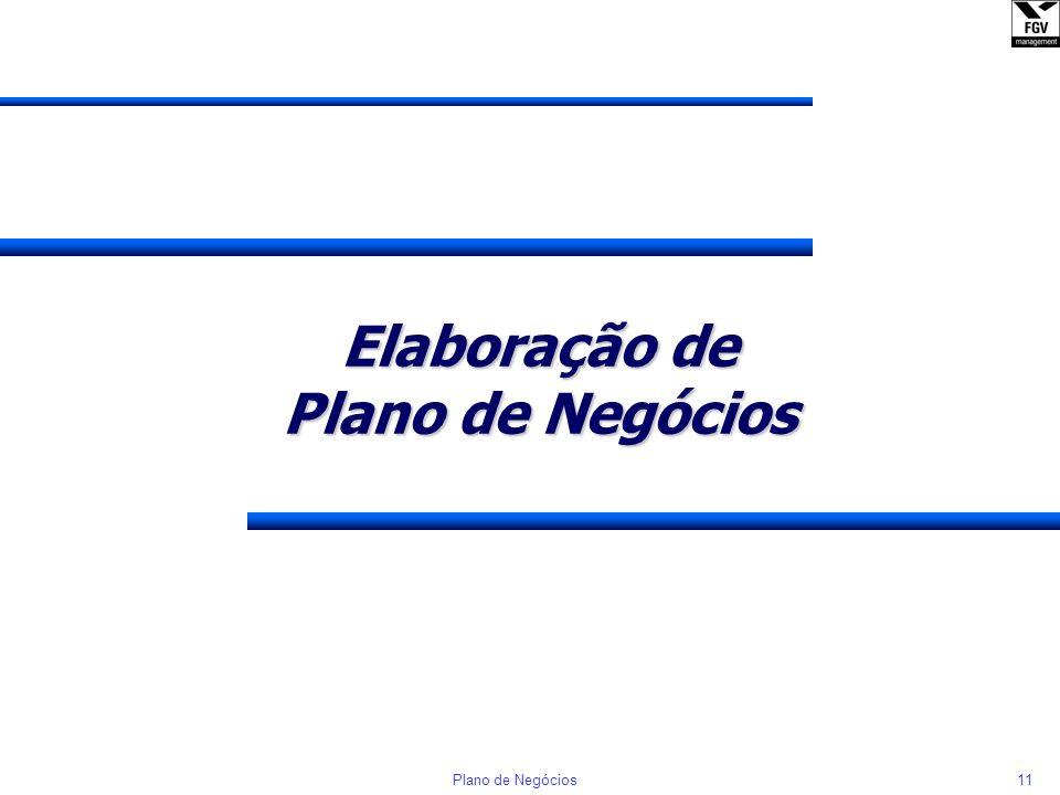 10Plano de Negócios Públicos-alvo de um Plano de Negócio Para estabelecer acordos e obter recursos para o Plano de Negócio Dirigentes e Equipes Para a