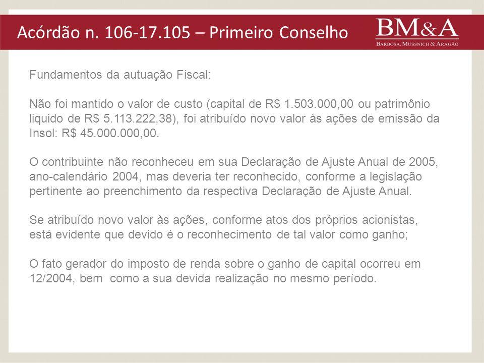 Acórdão n. 106-17.105 – Primeiro Conselho Fundamentos da autuação Fiscal: Não foi mantido o valor de custo (capital de R$ 1.503.000,00 ou patrimônio l