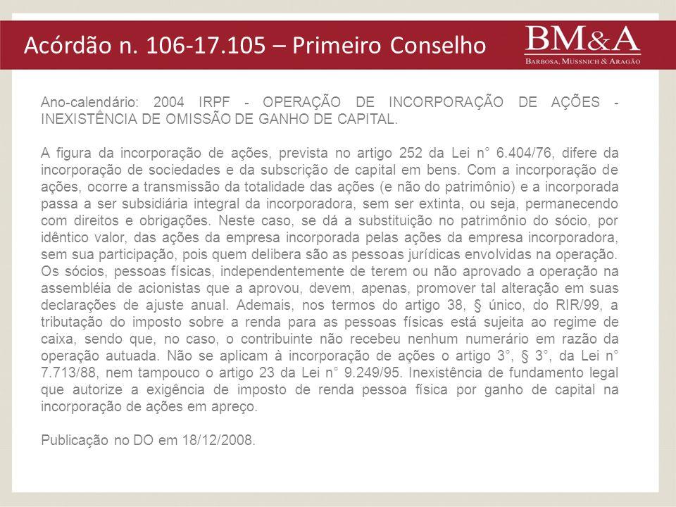 Acórdão n. 106-17.105 – Primeiro Conselho Ano-calendário: 2004 IRPF - OPERAÇÃO DE INCORPORAÇÃO DE AÇÕES - INEXISTÊNCIA DE OMISSÃO DE GANHO DE CAPITAL.