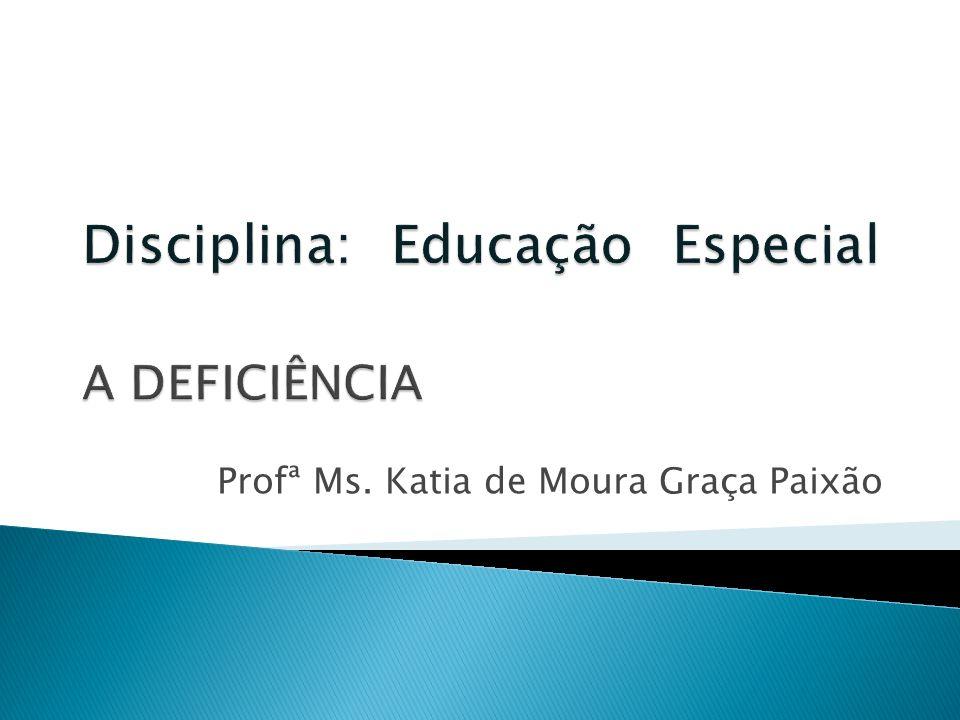 Profª Ms. Katia de Moura Graça Paixão
