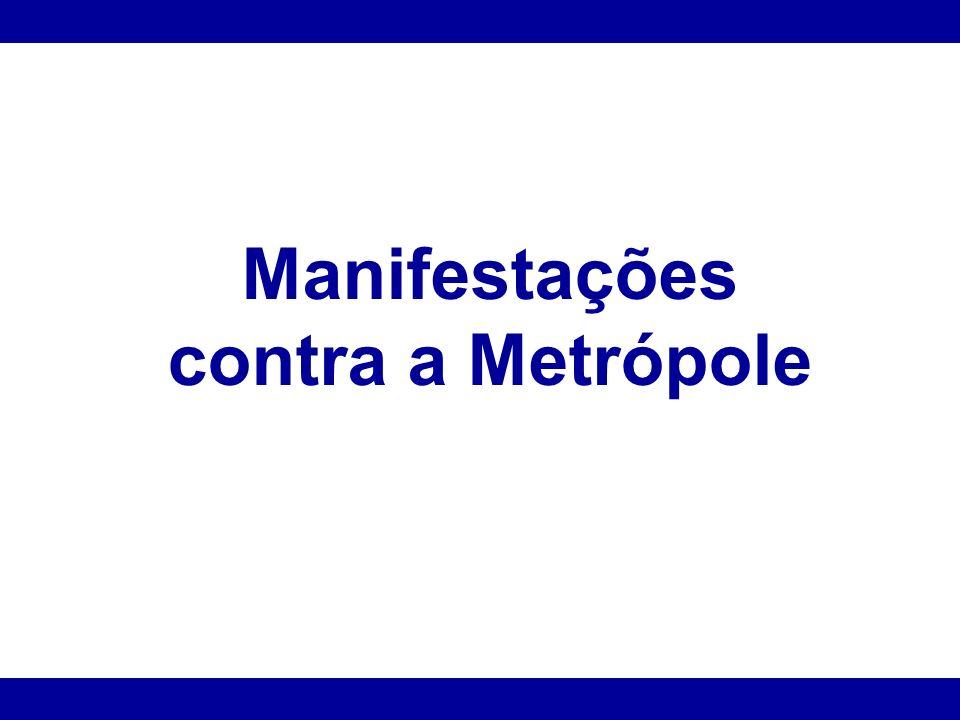 Manifestações contra a Metrópole