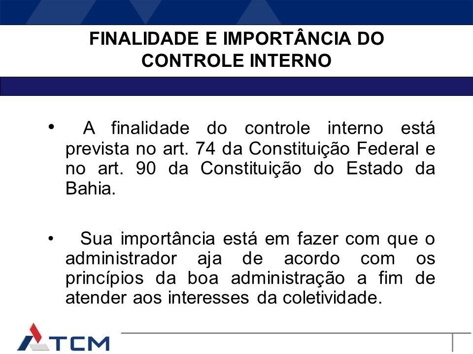 TIPOS DE CONTROLES Controle Externo Exercido pelos Tribunais de Contas. Controle Interno Exercido pela própria administração.