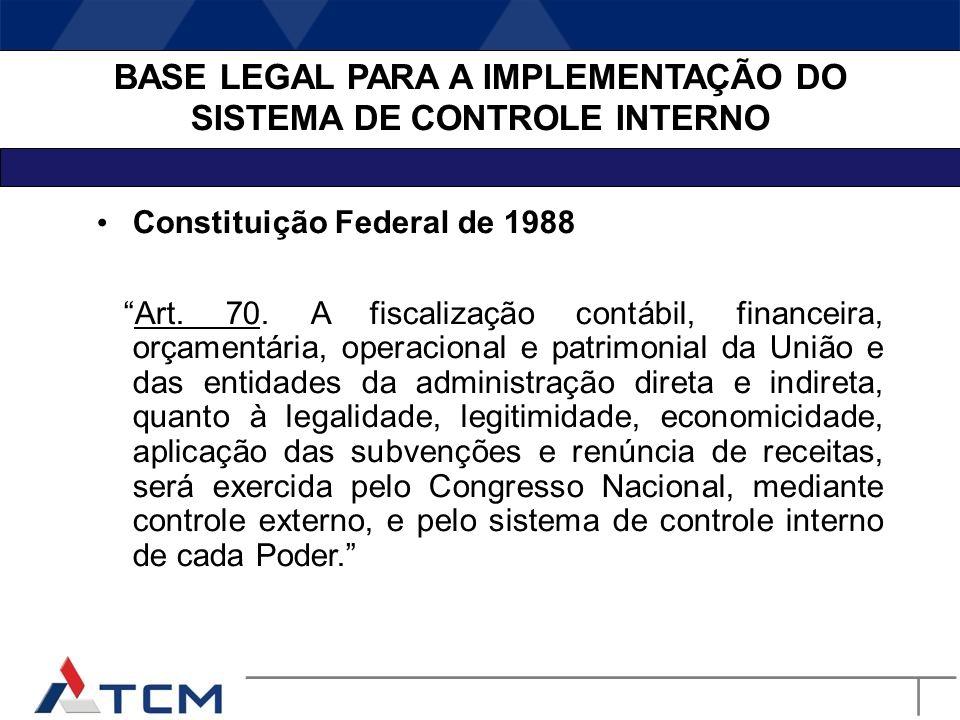 FINALIDADE E IMPORTÂNCIA DO CONTROLE INTERNO A finalidade do controle interno está prevista no art. 74 da Constituição Federal e no art. 90 da Constit