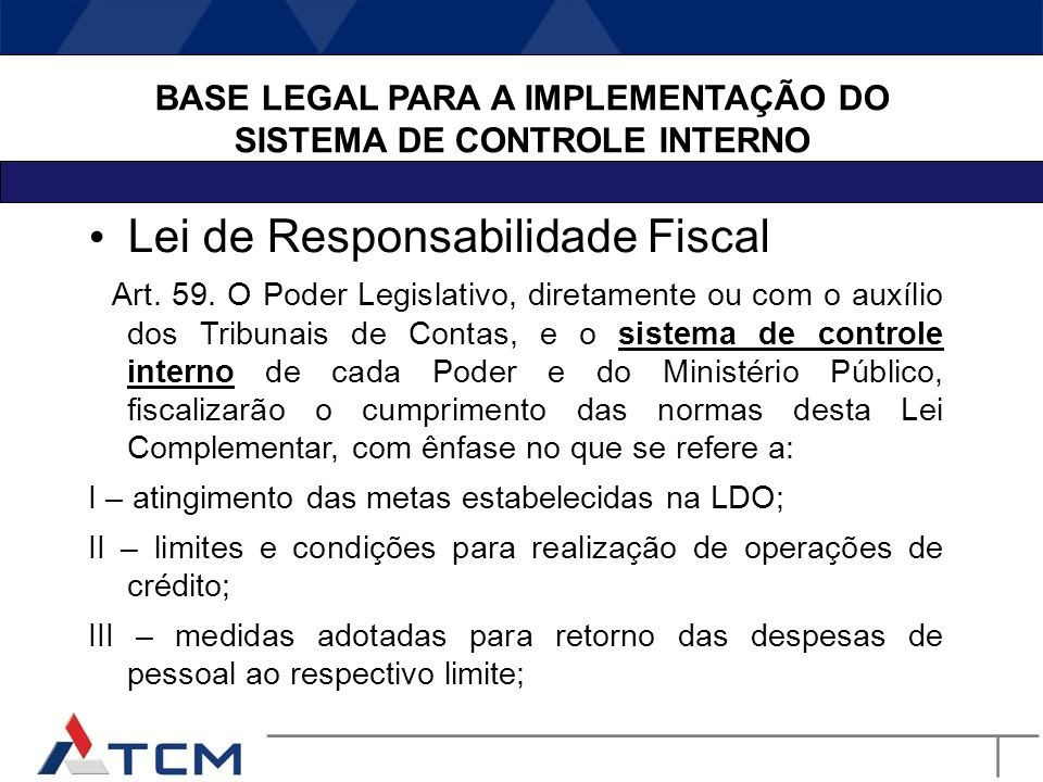 4.EXPECTTIVAS COM A IMPLANTAÇÃO DA NOVA METODOLOGIA DE CONTROLE EXTERNO 14 TCM 14 SISTEMA DE CONTROLE INTERNO 1 - Avaliar2 - Comprovar a Legalidade3-