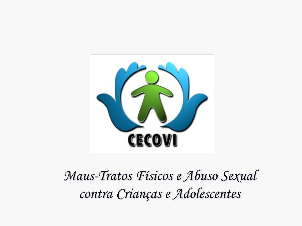 Centro de Combate à Violência Infantil Maus-Tratos Físicos e Abuso Sexual contra Crianças e Adolescentes